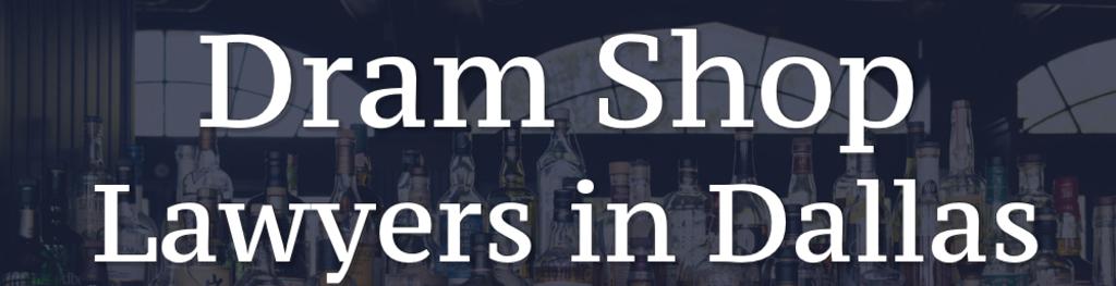 Dallas dram shop lawyers