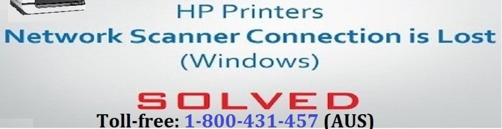 Call 1800431457 to Fix HP Network Scanner Connection Error